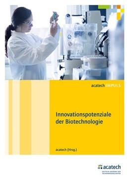 Abbildung von acatech | Innovationspotenziale der Biotechnologie | 1. Auflage | 2017 | beck-shop.de