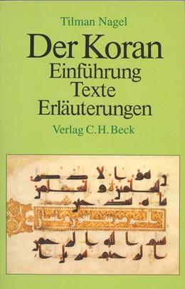Abbildung von Nagel, Tilman   Der Koran   4., unveränderte Auflage   2002   Einführung, Texte, Erläuterung...