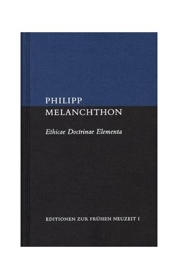 Abbildung von Melanchthon / Frank | Ethicae Doctrinae Elementa et Enarratio Libri quinti Ethicorum | 2008 | Lateinisch-deutsch | EFN 1