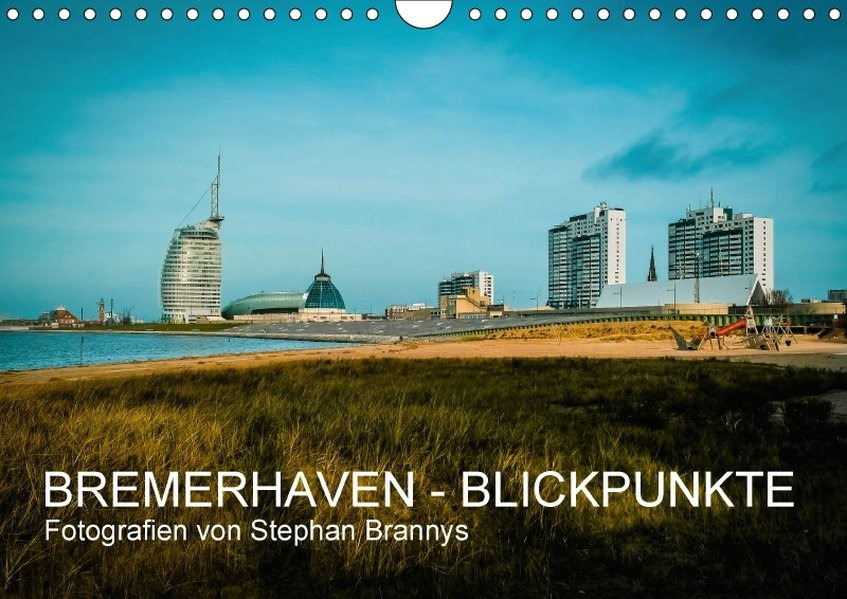 Bremerhaven - Blickpunkte (Wandkalender 2018 DIN A4 quer) | Brannys | 4. Edition 2017, 2017 (Cover)