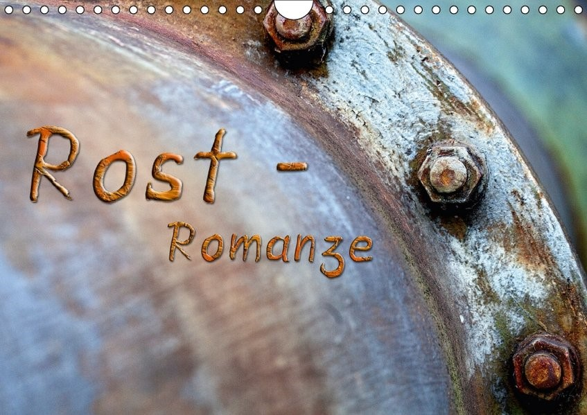 Rost - Romanze (Wandkalender 2018 DIN A4 quer) | Adams | 5. Edition 2017, 2017 (Cover)