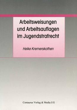 Abbildung von Kremerskothen | Arbeitsweisungen und Arbeitsauflagen im Jugendstrafrecht | 2001 | 2001 | Differenzierungsansätze in der...