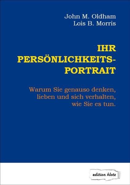 Ihr Persönlichkeits-Portrait   Oldham / Morris   7., Nachdruck der 6. Auflage, 2017   Buch (Cover)