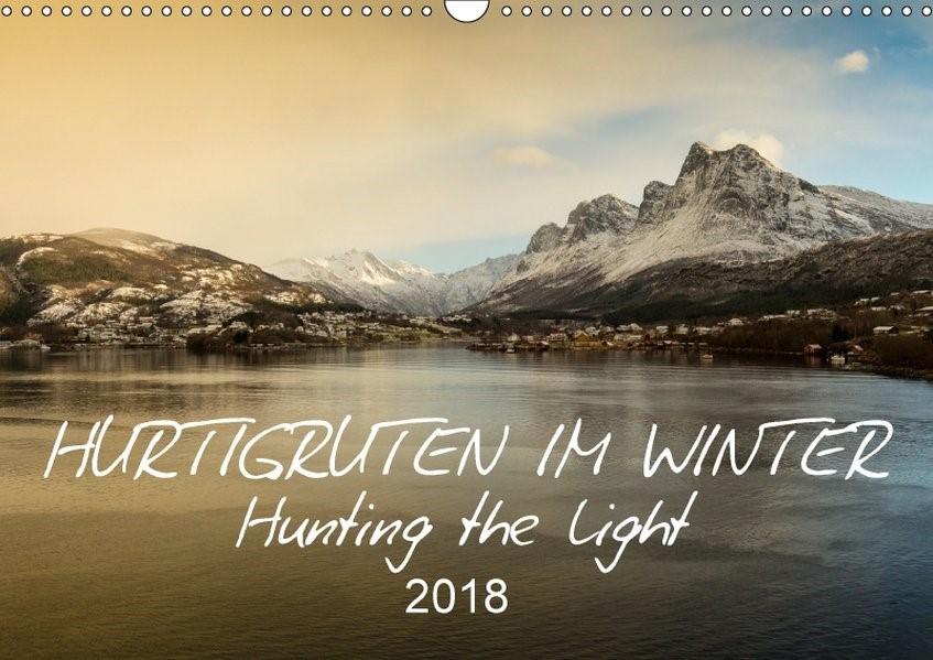 Hurtigruten im Winter - Hunting the light (Wandkalender 2018 DIN A3 quer) | Lieder | 3. Edition 2017, 2017 (Cover)