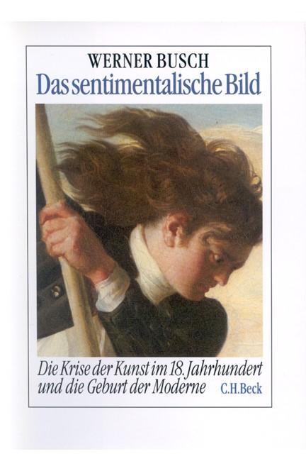 Cover: Werner Busch, Das sentimentalische Bild
