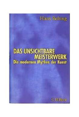 Abbildung von Belting, Hans   Das unsichtbare Meisterwerk   1. Auflage   1998   beck-shop.de