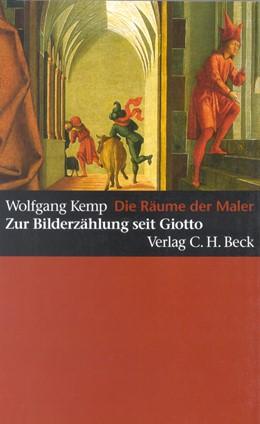 Abbildung von Kemp, Wolfgang   Die Räume der Maler   1996   Zur Bilderzählung seit Giotto