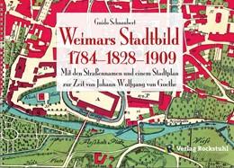 Abbildung von Schnaubert | WEIMARS STADTBILD - Stadtplan Weimar 1784 und 1909 | 2., Reprint von 1909 | 2017 | Straßennamen von 1784, Geschic...