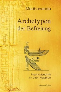 Abbildung von Medhananda   Archetypen der Befreiung   2017   Psychodynamik im Alten Ägypten