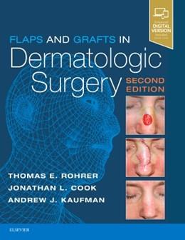 Abbildung von Rohrer / Cook | Flaps and Grafts in Dermatologic Surgery | 2. Auflage | 2017 | beck-shop.de
