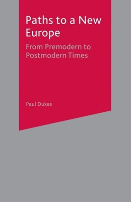 Abbildung von Dukes   Paths to a New Europe   2004   2004   From Premodern to Postmodern T...