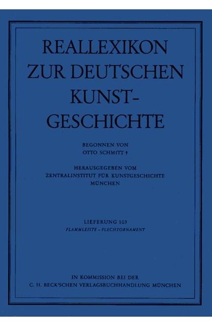 Cover: , Reallexikon Dt. Kunstgeschichte  103. Lieferung: Flammleiste - Flechtornament