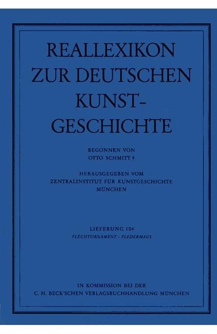 Cover: , Reallexikon Dt. Kunstgeschichte  104. Lieferung: Flechtornament, Fledermaus