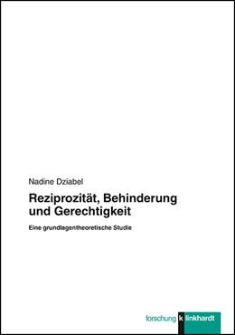 Abbildung von Dziabel | Reziprozität, Behinderung und Gerechtigkeit | 1. Auflage | 2017 | beck-shop.de
