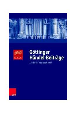 Abbildung von Sandberger / Lütteken   Göttinger Händel-Beiträge, Band 18   2017   Jahrbuch/Yearbook 2017