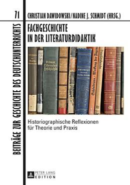 Abbildung von Dawidowski / Schmidt   Fachgeschichte in der Literaturdidaktik   1. Auflage   2017   beck-shop.de