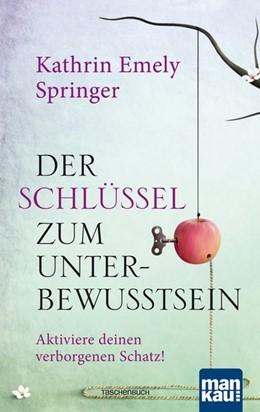 Abbildung von Springer | Der Schlüssel zum Unterbewusstsein | 1. Auflage | 2017 | beck-shop.de