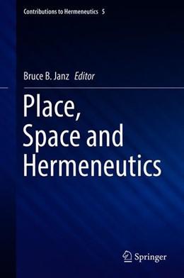 Abbildung von Janz | Place, Space and Hermeneutics | 1. Auflage | 2017 | beck-shop.de