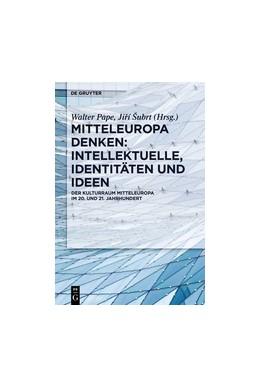 Abbildung von Pape / Šubrt | Mitteleuropa denken: Intellektuelle, Identitäten und Ideen | 1. Auflage | 2018 | beck-shop.de