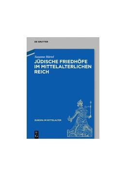 Abbildung von Härtel | Jüdische Friedhöfe im mittelalterlichen Reich | 1. Auflage | 2017 | 27 | beck-shop.de