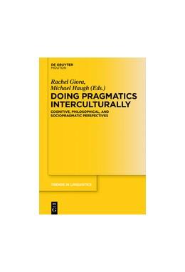 Abbildung von Giora / Haugh | Doing Pragmatics Interculturally | 2017 | Cognitive, Philosophical, and ... | 312