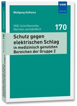 Abbildung von Hofheinz | Schutz gegen elektrischen Schlag in medizinisch genutzten Bereichen der Gruppe 2 | Neuerscheinung | 2017 | 170