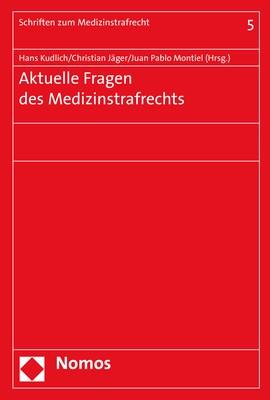 Aktuelle Fragen des Medizinstrafrechts | Kudlich / Jäger / Montiel (Hrsg.) | Buch (Cover)