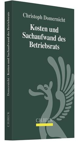 Abbildung von Domernicht | Kosten und Sachaufwand des Betriebsrats | 1. Auflage | 2018 | beck-shop.de