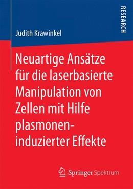 Abbildung von Krawinkel | Neuartige Ansätze für die laserbasierte Manipulation von Zellen mit Hilfe plasmoneninduzierter Effekte | 1. Aufl. 2017 | 2017