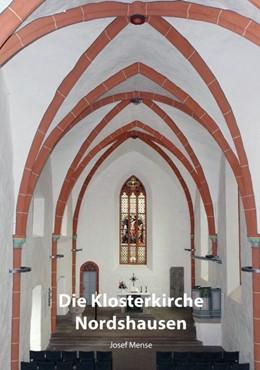 Abbildung von Mense | Die Klosterkirche Nordshausen | 2017 | Von den Anfängen des Zisterzie...