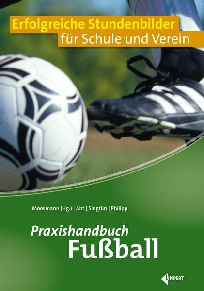 Praxishandbuch Fußball   Abt / Moosmann / Singrün, 2019   Buch (Cover)