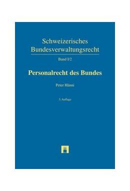 Abbildung von Hänni | Personalrecht des Bundes | 3. Auflage | 2017 | Band I/2 | beck-shop.de