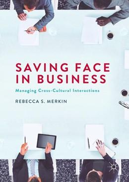 Abbildung von Merkin   Saving Face in Business   1st ed. 2018   2017   Managing Cross-Cultural Intera...