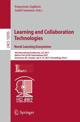 Abbildung von Zaphiris / Ioannou   Learning and Collaboration Technologies. Novel Learning Ecosystems   1st ed. 2017   2017   4th International Conference, ...