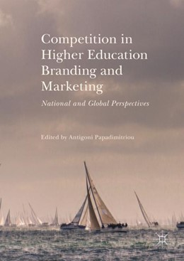 Abbildung von Papadimitriou | Competition in Higher Education Branding and Marketing | 1. Auflage | 2017 | beck-shop.de