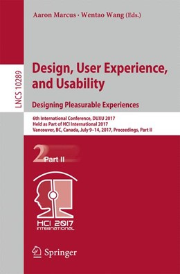 Abbildung von Marcus / Wang | Design, User Experience, and Usability: Designing Pleasurable Experiences | 1st ed. 2017 | 2017 | 6th International Conference, ...