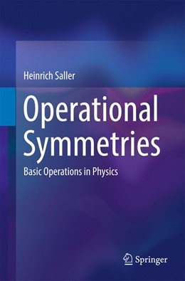 Abbildung von Saller | Operational Symmetries | 1st ed. 2017 | 2017 | Basic Operations in Physics