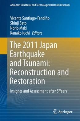 Abbildung von Santiago-Fandiño / Sato / Maki / Iuchi | The 2011 Japan Earthquake and Tsunami: Reconstruction and Restoration | 1st ed. 2018 | 2017 | Insights and Assessment after ... | 47