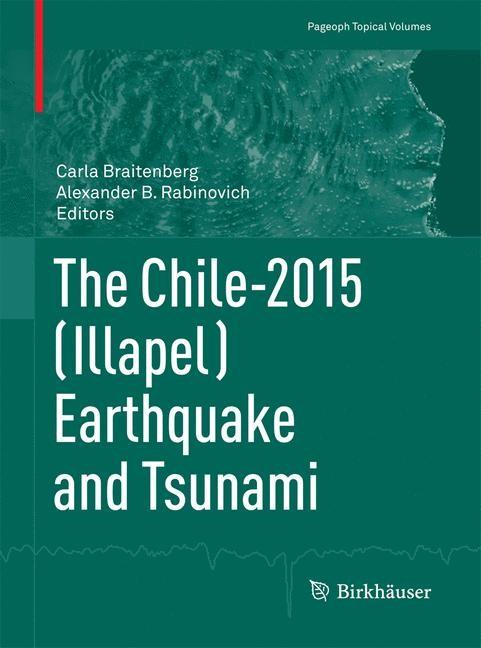 The Chile-2015 (Illapel) Earthquake and Tsunami | Braitenberg / Rabinovich | 1st ed. 2017, 2017 | Buch (Cover)