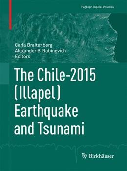Abbildung von Braitenberg / Rabinovich | The Chile-2015 (Illapel) Earthquake and Tsunami | 1st ed. 2017 | 2017
