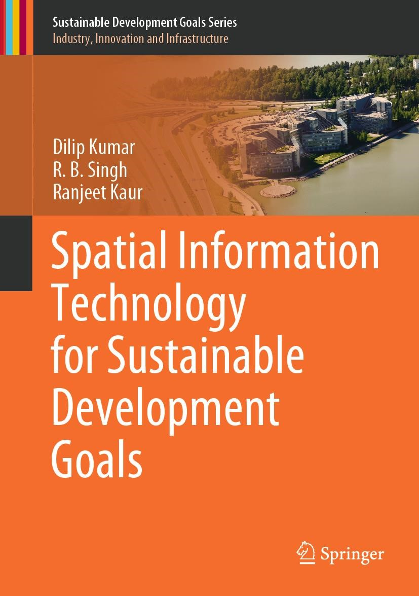 Spatial Information Technology for Sustainable Development Goals | Kumar / Singh / Kaur | 1st ed. 2018, 2017 | Buch (Cover)