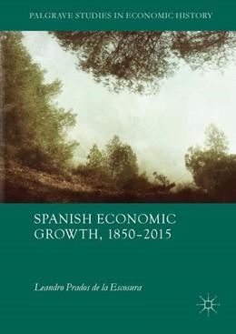 Abbildung von Prados de la Escosura | Spanish Economic Growth, 1850–2015 | 1st ed. 2017 | 2017