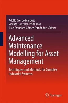 Abbildung von Crespo Márquez / González-Prida Díaz   Advanced Maintenance Modelling for Asset Management   1. Auflage   2017   beck-shop.de