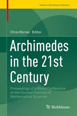 Abbildung von Rorres | Archimedes in the 21st Century | 1. Auflage | 2017 | beck-shop.de