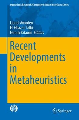 Abbildung von Amodeo / Talbi / Yalaoui | Recent Developments in Metaheuristics | 1st ed. 2018 | 2017 | 62