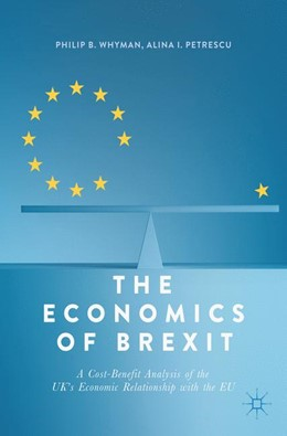 Abbildung von Whyman / Petrescu | The Economics of Brexit | 1st ed. 2017 | 2017 | A Cost-Benefit Analysis of the...