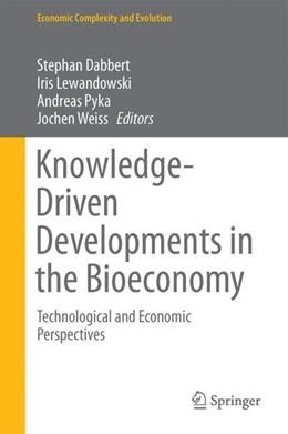 Abbildung von Dabbert / Lewandowski   Knowledge-Driven Developments in the Bioeconomy   1. Auflage   2017   beck-shop.de
