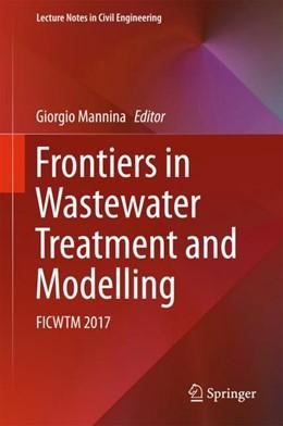 Abbildung von Mannina | Frontiers in Wastewater Treatment and Modelling | 1st ed. 2017 | 2017 | FICWTM 2017 | 4