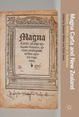 Abbildung von Winter / Jones | Magna Carta and New Zealand | 1st ed. 2017 | 2017 | History, Politics and Law in A...