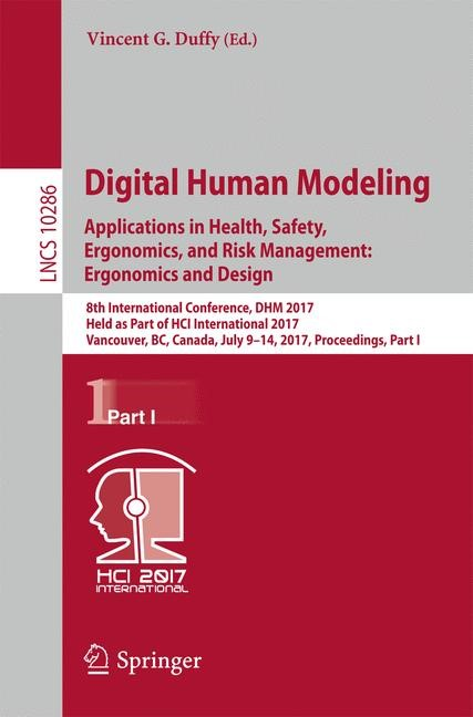 Digital Human Modeling. Applications in Health, Safety, Ergonomics, and Risk Management: Ergonomics and Design | Duffy | 1st ed. 2017, 2017 | Buch (Cover)